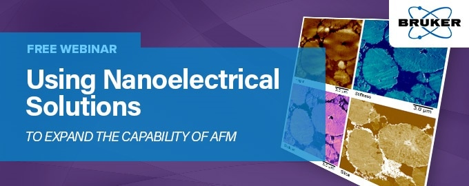 Free Webinar: Using Nanoelectrical Solutions to Expand the Capability of AFM