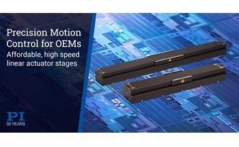 Fast Linear Modules Provide High Precision with Direct Drive Linear Motors, for Industrial Automation