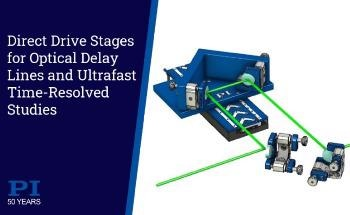 Direct Drive Nanopositioning Stage for Optical Delay Lines and Ultrafast Time Resolved Transient Studies