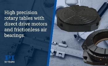 High Speed, Direct Driver Rotary Tables with High Precision Air Bearings for Metrology and Performance Automation